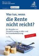 Cover-Bild zu Der Paritätische Gesamtverband (Hrsg.): Was tun, wenn die Rente nicht reicht?