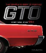 Cover-Bild zu The Complete Book of Pontiac GTO von Glatch, Tom