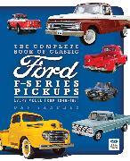 Cover-Bild zu The Complete Book of Classic Ford F-Series Pickups von Sanchez, Dan