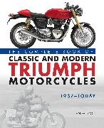 Cover-Bild zu The Complete Book of Classic and Modern Triumph Motorcycles 1937-Today von Falloon, Ian
