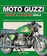 Cover-Bild zu The Moto Guzzi Sport & Le Mans Bible: V7 Sport, 750s & S3, 850 Lemans, 850 Lemans II & III, 1000 Lemans IV & V von Falloon, Ian
