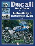 Cover-Bild zu Ducati Bevel Twins 1971 to 1986: Authenticity & Restoration Guide von Falloon, Ian