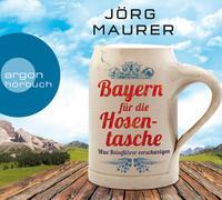 Cover-Bild zu Maurer, Jörg: Bayern für die Hosentasche