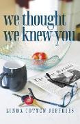 Cover-Bild zu Jeffries, Linda Cotton: We Thought We Knew You (eBook)