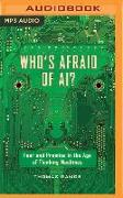 Cover-Bild zu Who's Afraid of Ai?: Fear and Promise in the Age of Thinking Machines von Ramge, Thomas