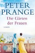 Cover-Bild zu Die Gärten der Frauen (eBook) von Prange, Peter