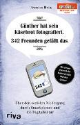 Cover-Bild zu Hock, Andreas: Günther hat sein Käsebrot fotografiert. 342 Freunden gefällt das