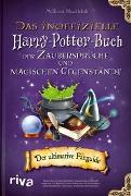 Cover-Bild zu Shacklebolt, Millicent: Das inoffizielle Harry-Potter-Buch der Zaubersprüche und magischen Gegenstände