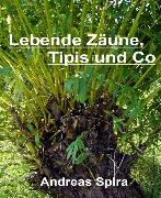 Cover-Bild zu Lebende Zäune, Tipis und Co (eBook) von Spira, Andreas