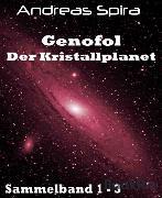 Cover-Bild zu Genofol - Der Kristallplanet (eBook) von Spira, Andreas