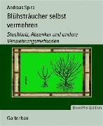 Cover-Bild zu Blühsträucher selbst vermehren (eBook) von Spira, Andreas