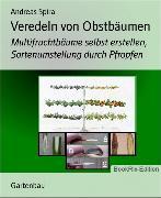 Cover-Bild zu Veredeln von Obstbäumen (eBook) von Spira, Andreas