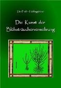 Cover-Bild zu Die Kunst der Blühstrauchvermehrung (eBook) von Spira, Andreas