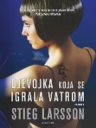 Cover-Bild zu Djevojka koja se igrala vatrom (eBook) von Larsson, Stieg
