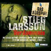 Cover-Bild zu Verdammnis - Das Hörspiel (Audio Download) von Larsson, Stieg
