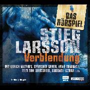 Cover-Bild zu Verblendung - Das Hörspiel (Audio Download) von Larsson, Stieg