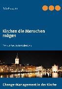 Cover-Bild zu Nägelin, Reto: Kirchen die Menschen mögen (eBook)