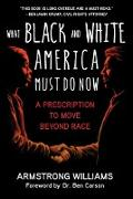 Cover-Bild zu What Black and White America Must Do Now (eBook) von Williams, Armstrong