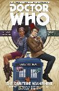 Cover-Bild zu Doctor Who - Der Elfte Doctor, Band 6 - Die düstere Wahrheit (eBook) von Williams, Rob