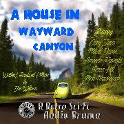 Cover-Bild zu A House in Wayward Canyon (Audio Download) von Williams, Dan