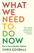 Cover-Bild zu Goodall, Chris: What We Need to Do Now (eBook)