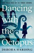 Cover-Bild zu Harding, Debora: Dancing with the Octopus (eBook)
