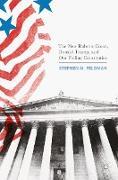 Cover-Bild zu Feldman, Stephen M.: The New Roberts Court, Donald Trump, and Our Failing Constitution
