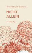 Cover-Bild zu Katharina, Zimmermann: Nicht allein