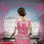 Cover-Bild zu Die Farben der Schönheit - Sophias Hoffnung (Audio Download) von Bomann, Corina