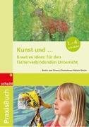 Cover-Bild zu Jaud-Grimm, Beatrix: Kunst 1.-4. Schuljahr. Kreative Ideen für den fächerverbindenden Unterricht