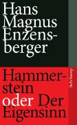 Cover-Bild zu Hammerstein oder Der Eigensinn von Enzensberger, Hans Magnus