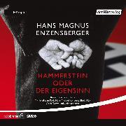 Cover-Bild zu Hammerstein oder Der Eigensinn (Audio Download) von Enzensberger, Hans Magnus