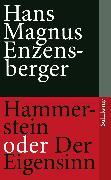 Cover-Bild zu Hammerstein oder Der Eigensinn (eBook) von Enzensberger, Hans Magnus