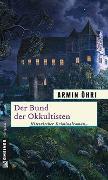Cover-Bild zu Öhri, Armin: Der Bund der Okkultisten