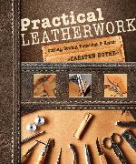 Cover-Bild zu Bothe, Carsten: Practical Leatherwork: Cutting, Sewing, Finishing and Repair