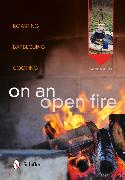 Cover-Bild zu Bothe, Carsten (Hrsg.): On an Open Fire: Roasting, Barbecuing, Cooking