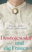 Cover-Bild zu Dostojewskij und die Frauen (eBook) von Keller, Ursula