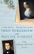 Cover-Bild zu Iwan Turgenjew und Pauline Viardot von Keller, Ursula