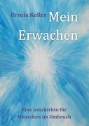 Cover-Bild zu Mein Erwachen von Keller, Ursula Mena