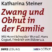 Cover-Bild zu Zwang und Obhut in der Familie (Audio Download) von Steiner, Katharina