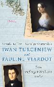 Cover-Bild zu Iwan Turgenjew und Pauline Viardot (eBook) von Sharandak, Natalja