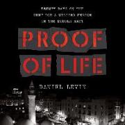 Cover-Bild zu Levin, Daniel: Proof of Life: Twenty Days on the Hunt for a Missing Person in the Middle East