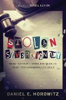 Cover-Bild zu Horowitz, Daniel: Stolen Sovereignty: How to Stop Unelected Judges from Transforming America