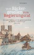 Cover-Bild zu Sutter, Erich: Vom Bäckergesellen zum Regierungsrat