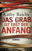 Cover-Bild zu Reichs, Kathy: Das Grab ist erst der Anfang