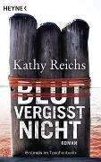 Cover-Bild zu Reichs, Kathy: Blut vergisst nicht