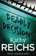 Cover-Bild zu Reichs, Kathy: Deadly Decisions