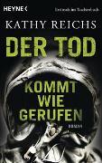 Cover-Bild zu Reichs, Kathy: Der Tod kommt wie gerufen