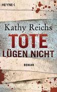 Cover-Bild zu Reichs, Kathy: Tote lügen nicht
