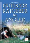 Cover-Bild zu Outdoor-Ratgeber für Angler von Weissert, Frank